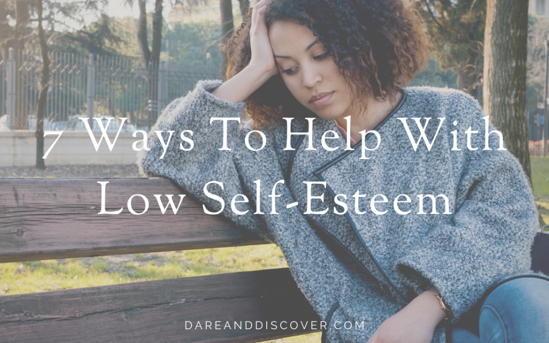 7 Ways To Help With Low Self-Esteem