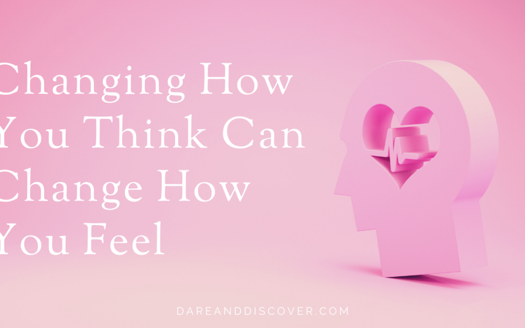 Changing How You Think Can Change How You Feel