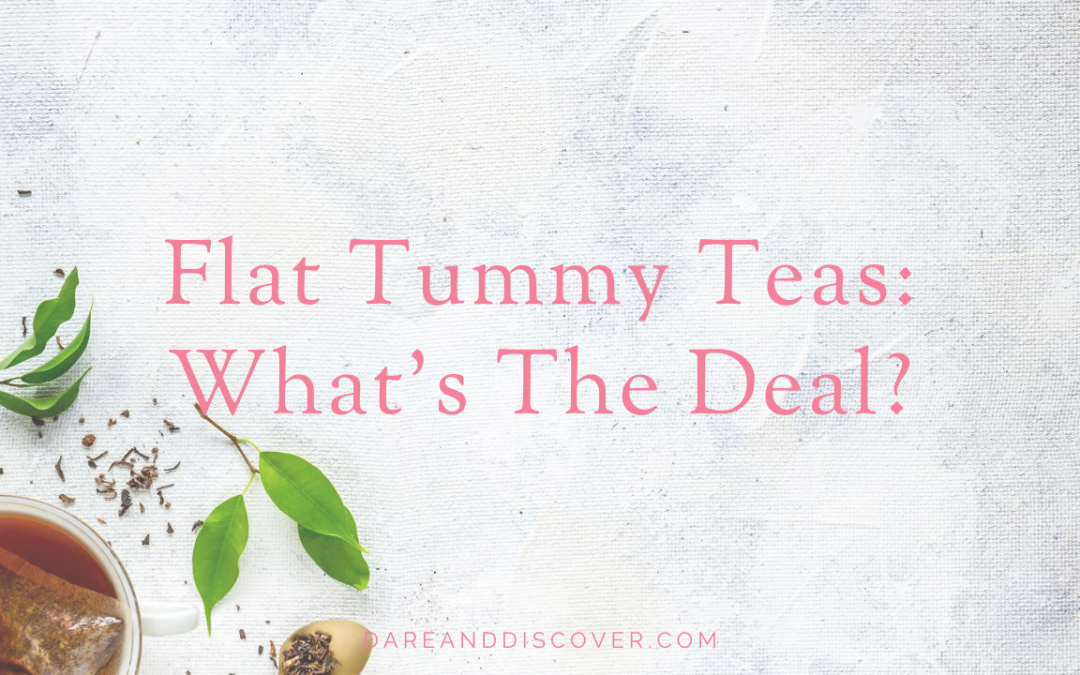 Flat Tummy Teas: What's The Deal?