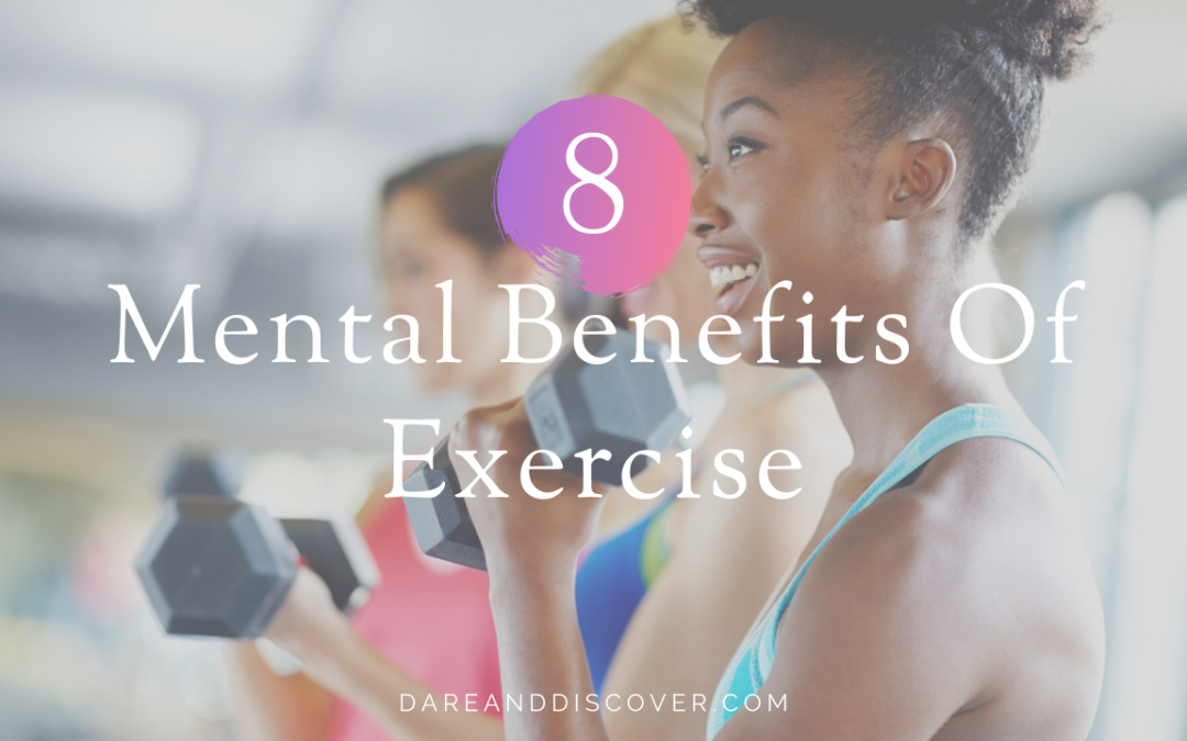 8 Mental Benefits Of Exercise