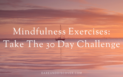 Mindfulness Exercises: Take The 30 Day Challenge!