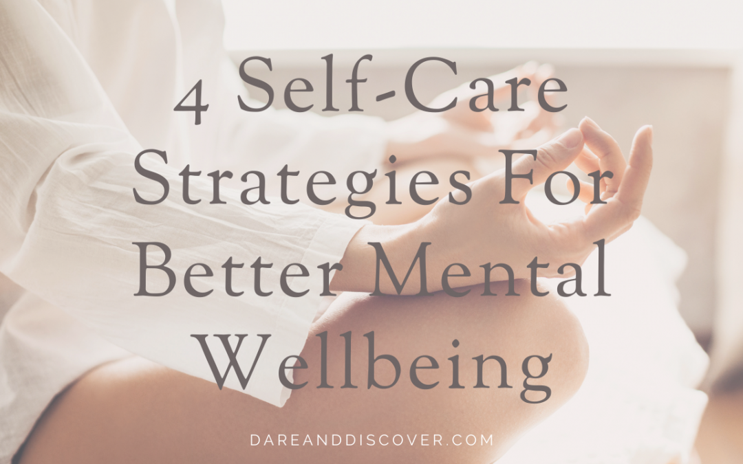 4 Self-Care Strategies For Better Mental Wellbeing